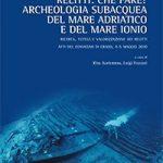 Relitti: che fare? Archeologia subacquea del mare Adriatico e del mare Ionio